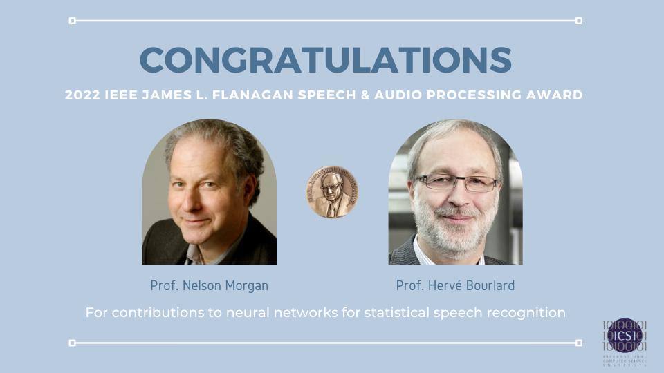 Nelson Morgan and Herve Bourlard 2022 James L. Flanagan Award