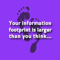 Your information footprint is larger than you think